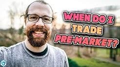 When do I trade Pre-Market?