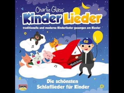Charlie Glass Die Schönsten Schlaflieder Für Kinder Weißt Du Wie
