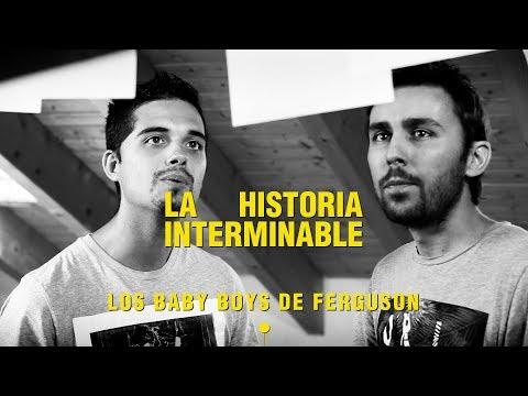 Los Baby Boys de Ferguson | La Historia Interminable