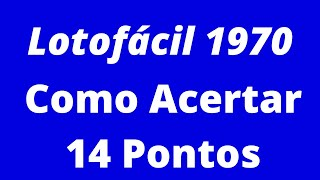 Lotofacil 1970 - Como Acertar 14 Pontos Planilha Profissional