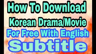 How to download Korean Drama For Free With English Subtitle(2020)