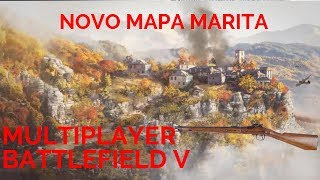 NEW MAP MARITA GAMEPLAY MULTIPLAYER BATTLEFIELD V