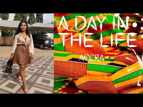 A DAY IN THE LIFE /ACCRA GHANA🇬🇭 / VLOG 2020
