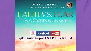 Faith VS. Fear | Reverend Sharinese Jackson | Quinn Chapel A.M.E Church Flint
