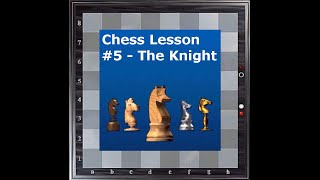 Chess Lesson #5 - The Knight