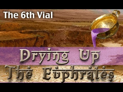 The 6th Vial: 'Drying Up The Euphrates' Inc Previously unpublished Historical facts