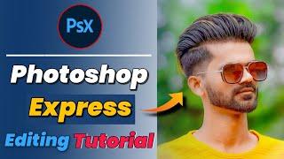 PSX Photo Editor | PSX Photo Editing | Photoshop Express | Photoshop Express editing | Lightroom ik.