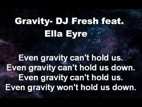 Gravity- DJ Fresh feat. Ella Eyre (Lyrics Video)