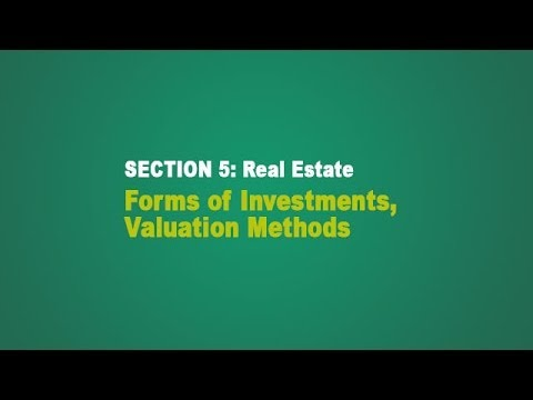 Real Estate -  Forms of Investment and Valuation Methods