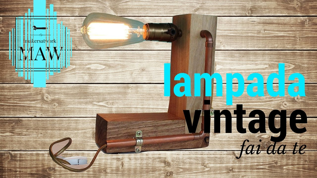 Fai da te lampada vintage youtube for Panchine fai da te