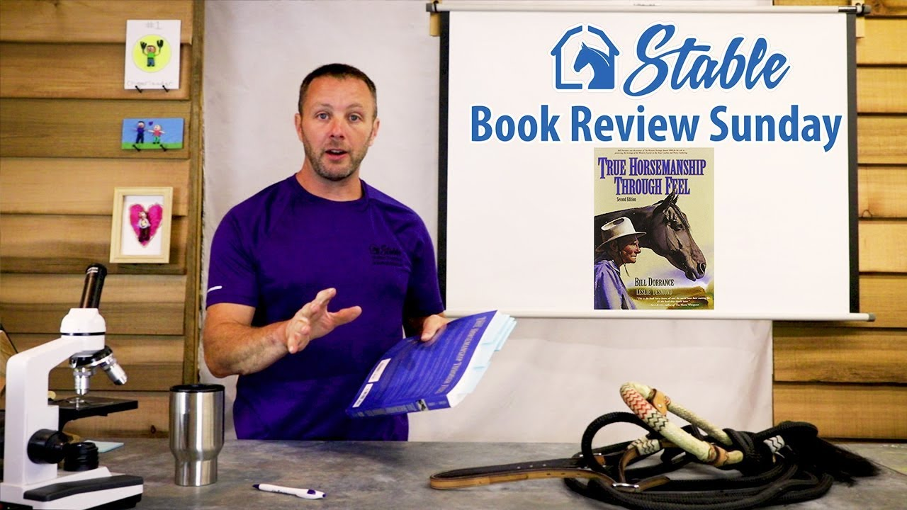 Book Review Sunday: True Horsemanship Through Feel By Bill Dorrance