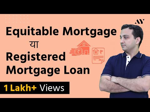 Equitable Mortgage vs Registered Mortgage Loan - Transfer of Property Act 1882 | Hindi