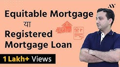 Equitable Mortgage vs Registered Mortgage Loan - Hindi