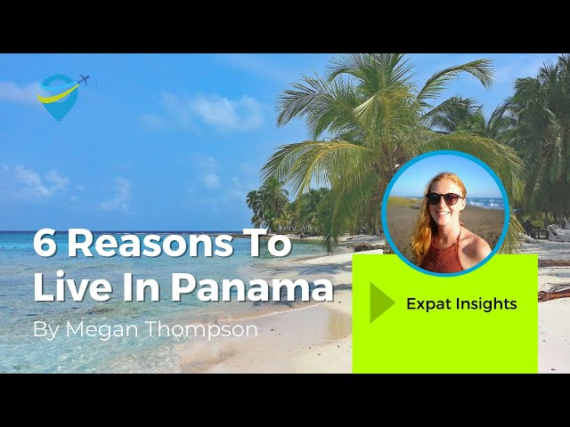 6 Reasons To Live In Panama