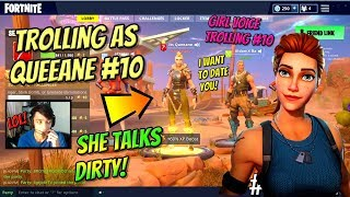 Girl Voice Trolling As The Missing Fortnite Girl #10 Queeane Vs Dirty Fortnite Girl!