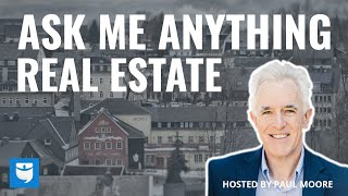Ask Me Anything Real Estate with Paul Moore