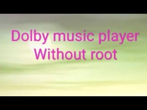 Dolby music player without root any Android txdolby music player