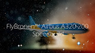 ROBLOX FlyBronen™ Airbus A320-200 Speed-build!