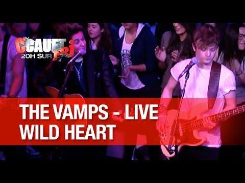 The Vamps - Wild Heart - Live - C'Cauet sur NRJ
