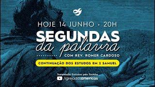 SEGUNDAS DA PALAVRA 14.06.21 | Rev Romer Cardoso