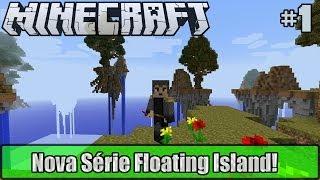 Minecraft - Floating Islands - Nova Série! - Parte #1