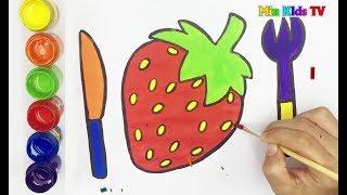 Vẽ và tô màu quả dâu tây | Bé Học Tô Màu | Draw Strawberry and coloring baby | Min Kids TV