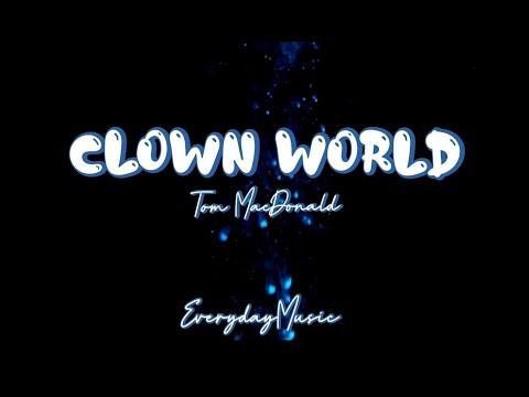 (1 Hour with Lyrics) Clown World – Tom MacDonald