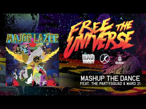 Major Lazer - Mashup the Dance (feat. The Partysquad & Ward 21) (Official Audio)