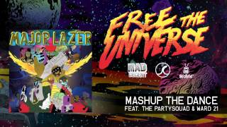 Major Lazer - Mashup the Dance featuring the Partysquad & Ward 21 [OFFICIAL HQ AUDIO]