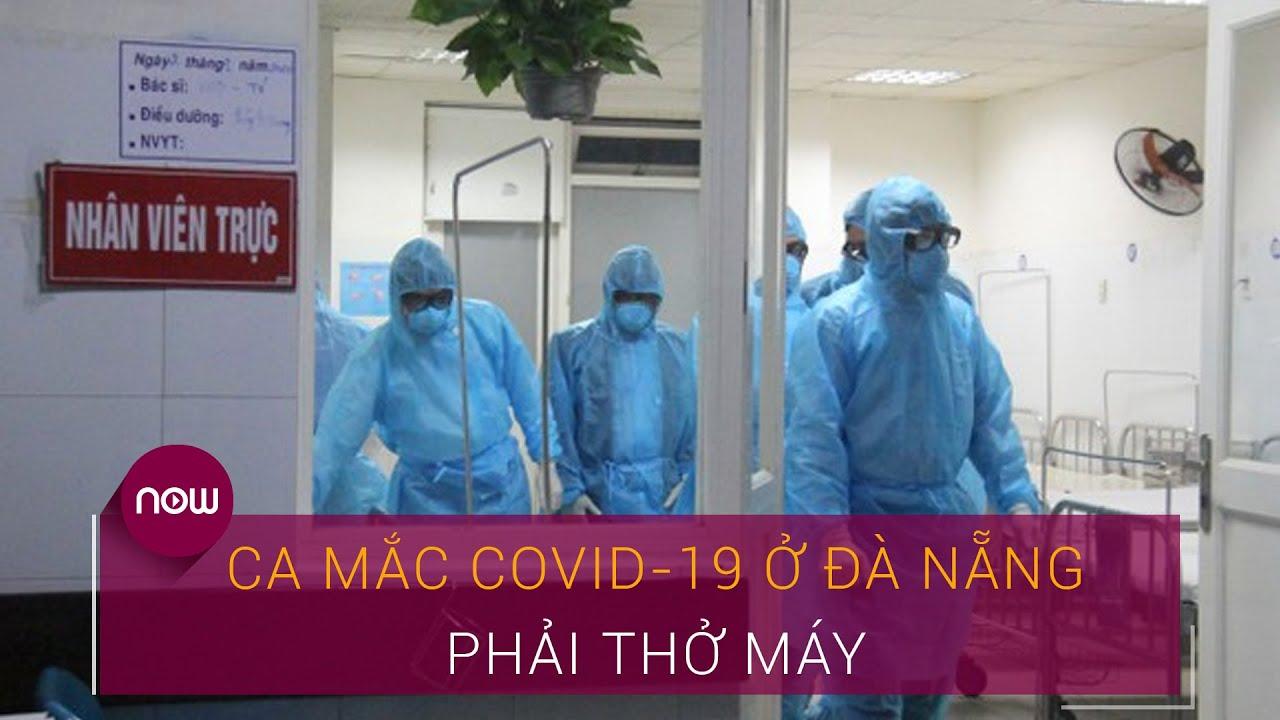 Tin tức Covid-19 mới: Bệnh nhân nghi mắc Covid-19 ở Đà Nẵng đang thở máy | VTC Now