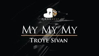 Troye Sivan - My My My - Piano Karaoke / Sing Along / Cover with Lyrics
