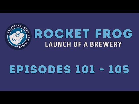 Rocket Frog: Launch of a Brewery Episodes 101-105