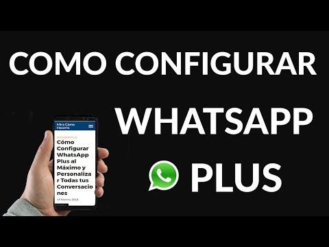 Cómo Configurar WhatsApp Plus al Máximo y Personalizar Todas tus Conversaciones