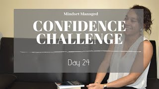 Confidence Challenge Day 24