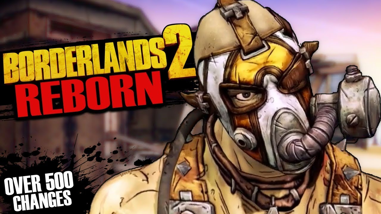 Borderlands 2 Reborn - The Best Way To Play BL2 In 2019! (Huge Modpack w/  500+ Changes)