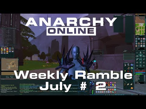 Anarchy Online 18.8 [ Weekly Ramble July # 2 ]