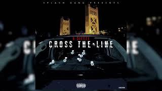 """H $teezy - """" CROSS THE LINE """""""