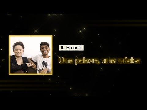 Uma palavra uma música feat Brunelli