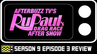 RuPaul's Drag Race Season 9 Episode 3 Review & After Show | AfterBuzz TV
