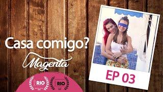 Magenta - SO1E3 - Casa Comigo?  | Websérie LGBT [Subtitles]