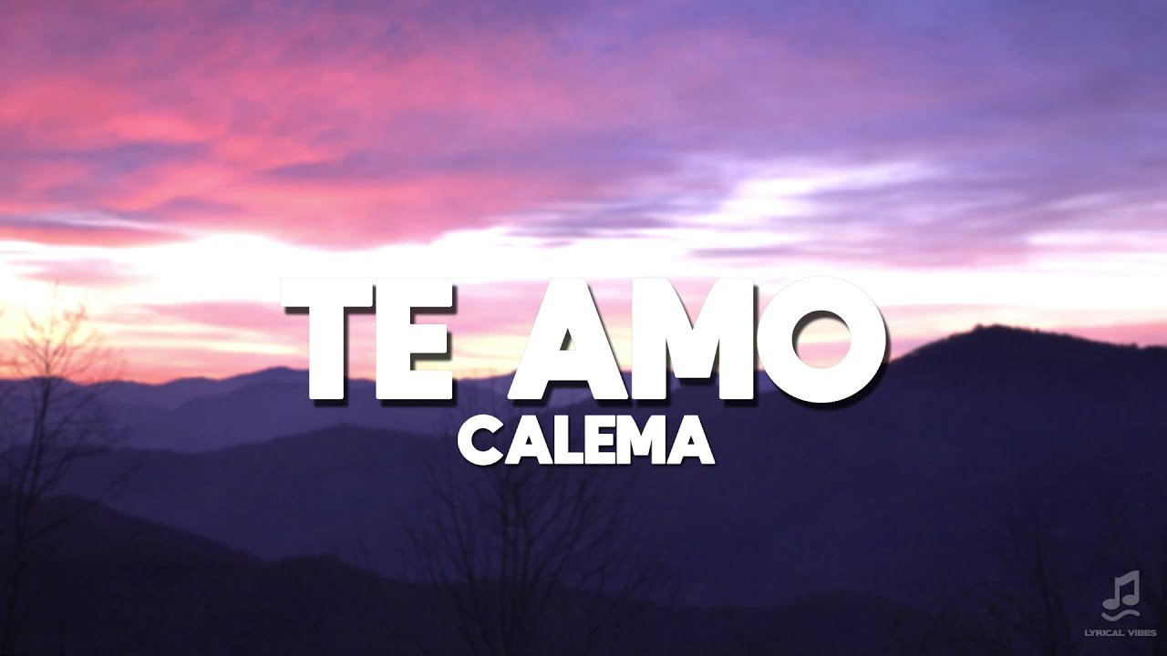 Download Calema - Te Amo LETRA | Lyrical Vibes