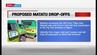 Nairobi PSV Muddle: No matatu will be allowed in the Nairobi City centre