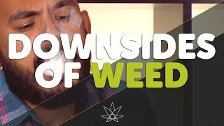 Downsides of Weed?