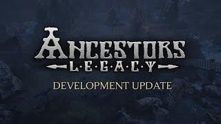 Ancestors Legacy Development Update - May 2018