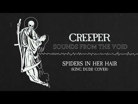 "Creeper - ""Spiders In Her Hair"" (King Dude Cover)"