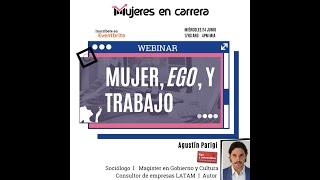 """""""Mujer, ego, y trabajo"""" con Agustín Parigi"""