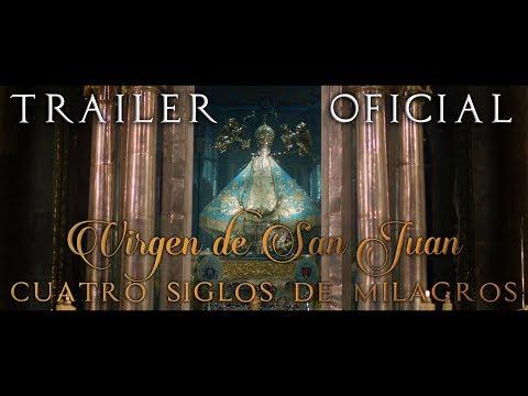 Tráiler oficial Virgen de San Juan, Cuatro siglos de milagros