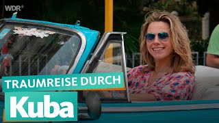 Dream trip through Cuba | WDR Reisen