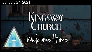 Kingsway Church Online - January 24, 2021