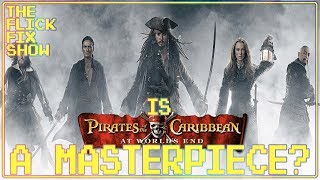 "Is ""Pirates Of The Caribbean: At Worlds End"" A Masterpiece?!?!?"